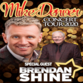 Friday 6 November 7.30pmIreland's most popular country singer, Mike Denver with special guest Brendan Shine.